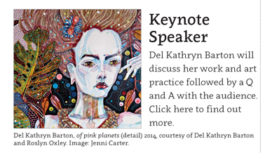 Keynote Speaker - Del Kathryn Barton will discuss her work and art practice followed by a Q and A with the audience. Click to find out more